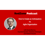 How to Create an Anticipatory vs. Agile Organization – with Daniel Burrus
