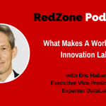 What Makes A World Class Innovation Lab? Experian DataLabs and Eric Haller